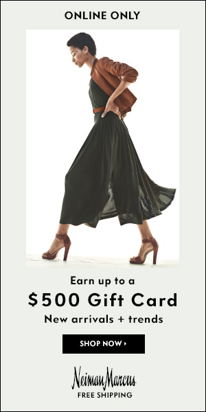 Gift Card Event: Earn up to a $500 gift card with your select $500+ regular-price purchase at NeimanMarcus.com! Use code: NMSHOP. Beauty/fragrances included. Offer valid 1/22-1/24.