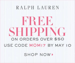 300 x 250 Mother's Day Free Shipping Event! Free Standard Shipping on orders over $50 With Code: MOM17 . Valid 4/25-5/10.
