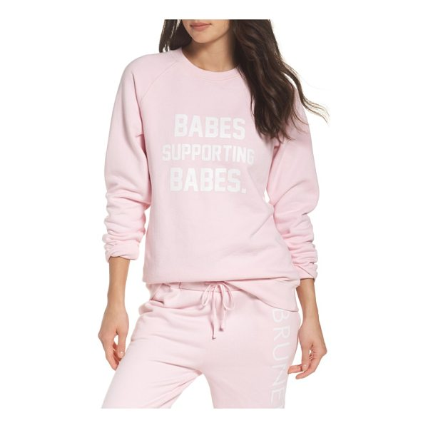 BRUNETTE THE LABEL babes supporting babes sweatshirt - Start or end the day in an uplifting, comfy-cozy sweatshirt...