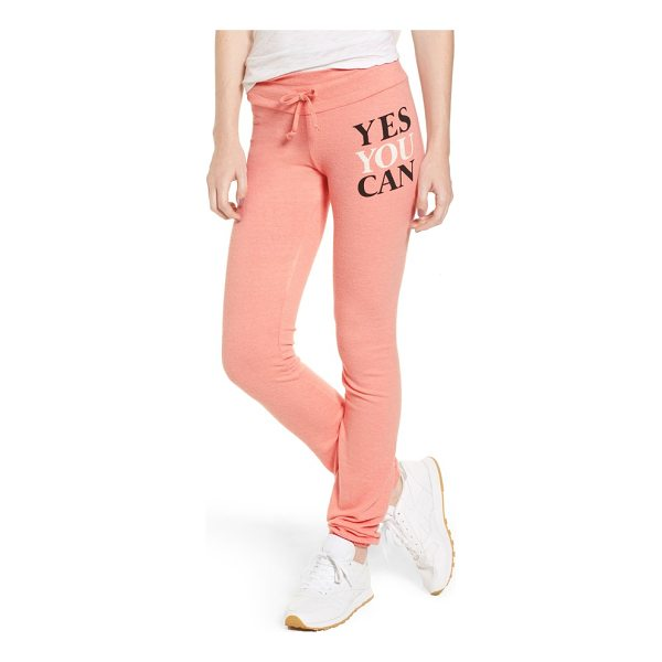DREAM SCENE yes you can sweatpants - A daily affirmation follows you around on comfy skinny...