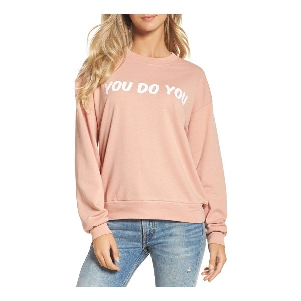 PRIVATE PARTY you do you sweatshirt - Life is hard enough-just be yourself in this supersoft and...