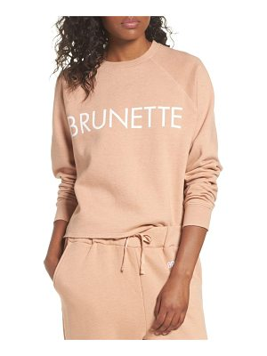 BRUNETTE THE LABEL Middle Sister Brunette Sweatshirt