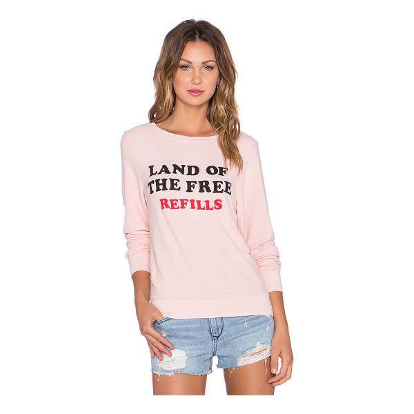 WILDFOX Free refills sweatshirt - 47% rayon 47% poly 6% spandex. Screen print graphics....