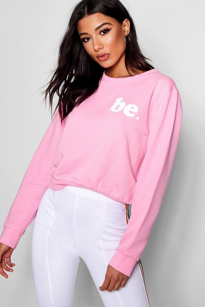 Boohoo Be Slogan Sweat in baby pink - Steal the style top spot in a statement separate from...
