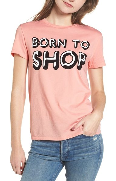 DREAM SCENE born to shop tee - Black Friday, sample sales and 24-hour blowouts have...