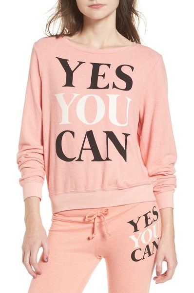 DREAM SCENE yes you can sweatshirt - A daily affirmation follows you around on this comfy...