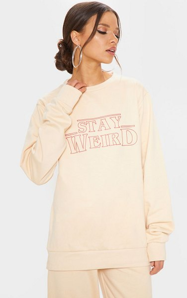 PrettyLittleThing stay weird slogan sweater in sand - This quirky sweater is sure to be an essential for you...