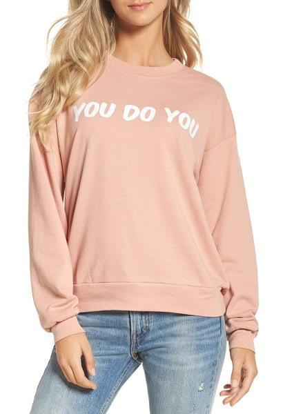 Private Party you do you sweatshirt in rose - Life is hard enough-just be yourself in this supersoft...
