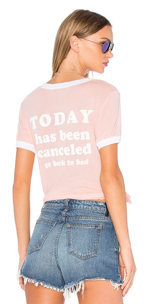Wildfox Today is Cancelled Tee in coral - 50% poly 50% cotton. Back graphic print. WILD-WS876....