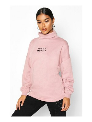 Boohoo Slogan Embroidered High Neck Sweat